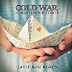 Cold War on Maplewood Street | Gayle Rosengren