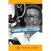 Champion Citizen: Arthur Ashe Teacher Guide