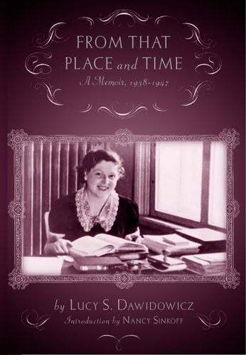 From that Place and Time: A Memoir, 1938-1947 by Brand: Rutgers University Press