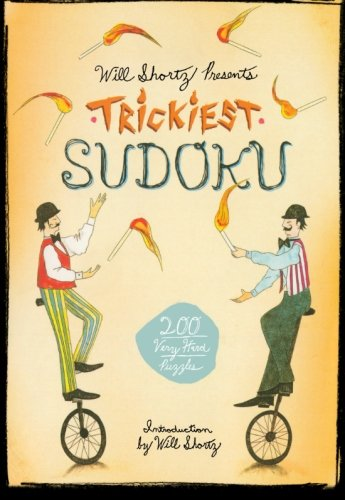 Will Shortz Presents Trickiest Sudoku: 200 Very Hard Puzzles