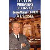 Les cents premiers jours de Jean-Marie Le Pen à l'Élysée.