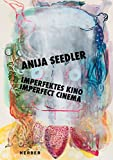img - for Anija Seedler: Imperfect Cinema book / textbook / text book