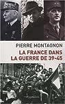La France dans la guerre de 39-45 par Montagnon
