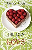The Idea of Love, Megan Louis, 1593306008