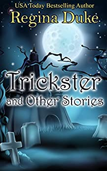 Trickster and Other Stories by [Duke, Regina]