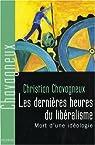 Les dernières heures du libéralisme : Mort d'une idéologie par Chavagneux