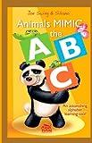 Animals Mimic The Abc. An Astonishing Alphabet Learning Tool!