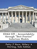 Ed464 039 - Accountability Through Best Practice Induction Models, Patty J. Horn and Hillary A. Sterling, 1287694489
