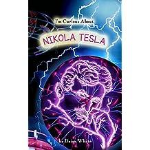I'm Curious About Nikola Tesla