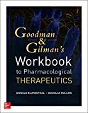 Goodman and Gilmans Workbook to Pharmacologic Therapeutics, Blumenthal, Donald and Rollins, Douglas, 0071793364