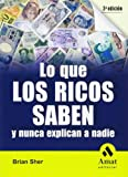 img - for LO QUE LOS RICOS SABEN Y NUNCA EXPLICAN A NADIE (Spanish Edition) by Brian Sher (2008-01-01) book / textbook / text book