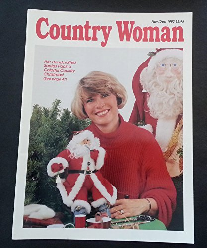 (Country Woman Magazine - November December, 1992 (HER HANDCRAFTED SANTA PACK A COLORFUL COUNTRY CHRISTMAS!))