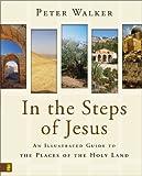 In the Steps of Jesus, Peter Walker, 0310276470