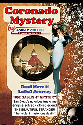 Coronado Mystery: Dead Move & Lethal Journey: Kate Morgan and the Haunting Mystery of Coronado, Special 125th Anniversary Double - 2 Books in 1 - 1892 Gaslight True Crime & Famous Ghost Legend