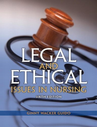 Legal and Ethical Issues in Nursing (6th Edition) by Guido JD MSN RN, Ginny Wacker (2013) Paperback