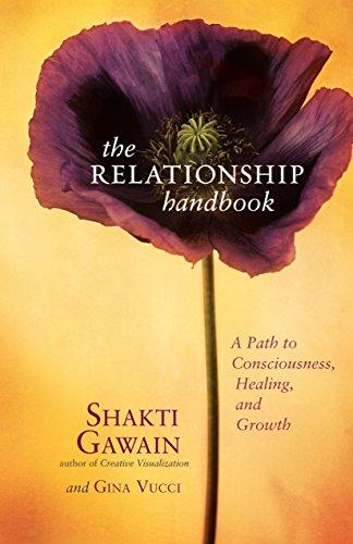 The Relationship Handbook: A Path to Consciousness, Healing, and Growth by [Gawain, Shakti, Vucci, Gina]
