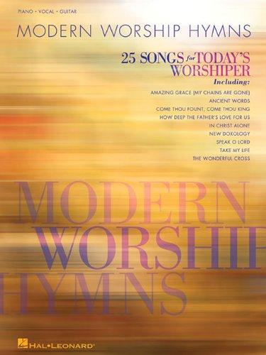 Modern Worship Hymns: 25 Songs for Today's Worshiper (Book Hymn Gospel)