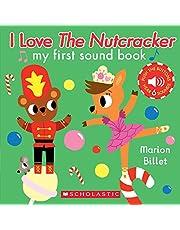 I Love the Nutcracker (My First Sound Book)