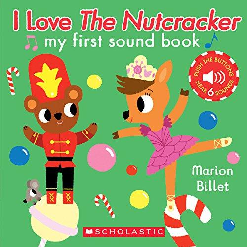 I Love the Nutcracker (My First Sound Book) (Billet Housing)
