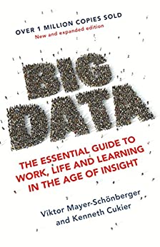 Big Data: The Essential Guide to Work, Life and Learning in the Age of Insight (English Edition) por [Mayer-Schonberger, Viktor, Cukier, Kenneth]