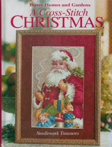 A Cross-Stitch Christmas - Needlework Treasures (Gardens Homes Stitch And Cross Better)