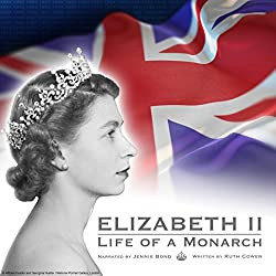 Elizabeth II: Life of a Monarch