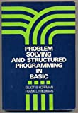 Problem Solving and Structured Programming in BASIC, Elliot B. Koffman and Frank L. Friedman, 0201038889