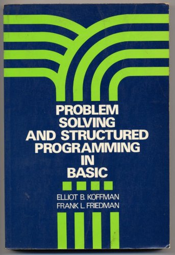 Problem Solving and Structured Programming in Basic (Series in Computer Science & Information Processing)