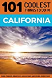 Best Things To Do In Los Angeles - California: California Travel Guide: 101 Coolest Things to Review