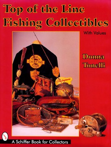 Top of the Line Fishing Collectibles (Schiffer Book for Collectors with Values)