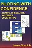 Piloting with Confidence, James Spudich, 097481170X