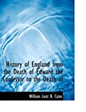History of England from the Death of Edward the Confessor to the Death Of, William Leist R. Cates, 0554835630