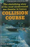 Collision Course: The Electrifying Story of the Most Controversial Sea Disaster in History