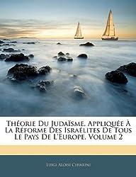 Th Orie Du Juda Sme, Applique La R Forme Des Isra Lites de Tous Le Pays de L'Europe, Volume 2