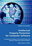 Intellectual Property Protection for Computer Software, Rafael Arancibia, 3836466643
