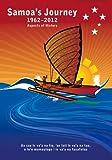 Samoa's Journey 1962-2012, Malama Meleisea and Penelope Schoeffel Meleisea, 0864738358