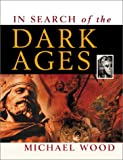 In Search of the Dark Ages, Michael Wood, 0816047022