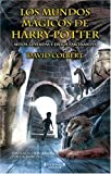 Los Mundos Magicos de Harry Potter, David Colbert, 8466610340
