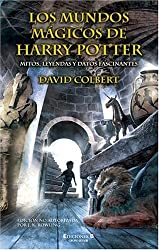 Los Mundos Magicos De Harry Potter / The Magical Worlds of Harry Potter: Mitos, leyendas y datos fascinantes / A Treasury of Myths, Legends, and Fascinating Facts