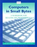 Computers in Small Bytes : A Workbook for Healthcare Professionals, Joos, Irene M. and Whitman, Nancy, 0763710415