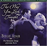 The Way You Look Tonight: The Romantic Songs of Jerome Kern