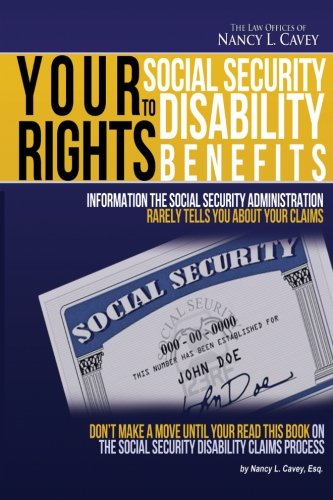Your Rights To Social Security Disability Benefits  Information The Social Security Administration Rarely Tells You About Your Claims