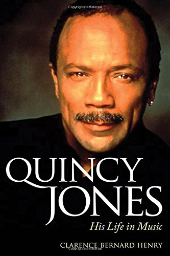 Quincy Jones: His Life in Music (American Made Music Series)