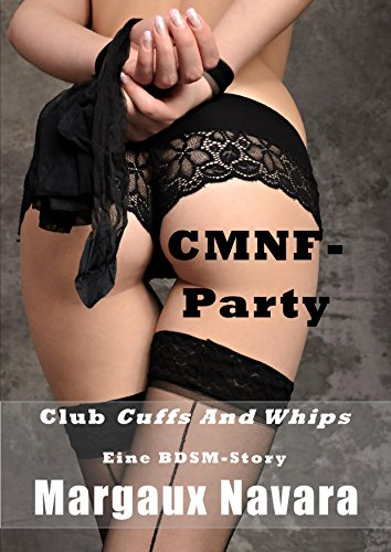 CMNF-Party: Eine BDSM-Story (Club Cuffs And Whips 1) (German Edition)