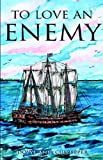 To Love an Enemy, Dovye Ann Culpepper, 1413481418