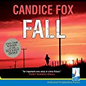 Fall Audiobook by Candice Fox Narrated by Lani John Tupu