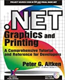 . NET Graphics and Printing, Peter G. Aitken, 1931097046
