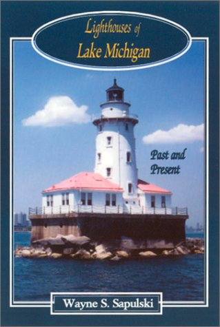 - Lighthouses of Lake Michigan: Past and Present