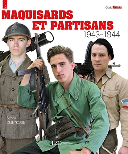 Maquisards et Partisans: 1943-1944 (Militaria Guides)