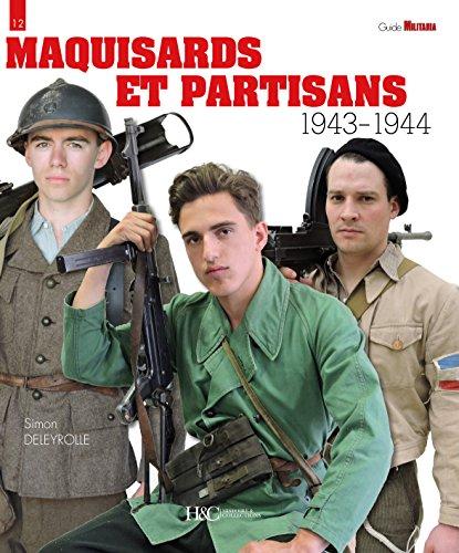 Maquisards et Partisans: 1943-1944 (Militaria Guides) par Simon Deletrolle